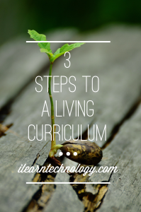 3 Steps to a Living Curriculum