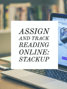 Assign and track reading online: StackUp