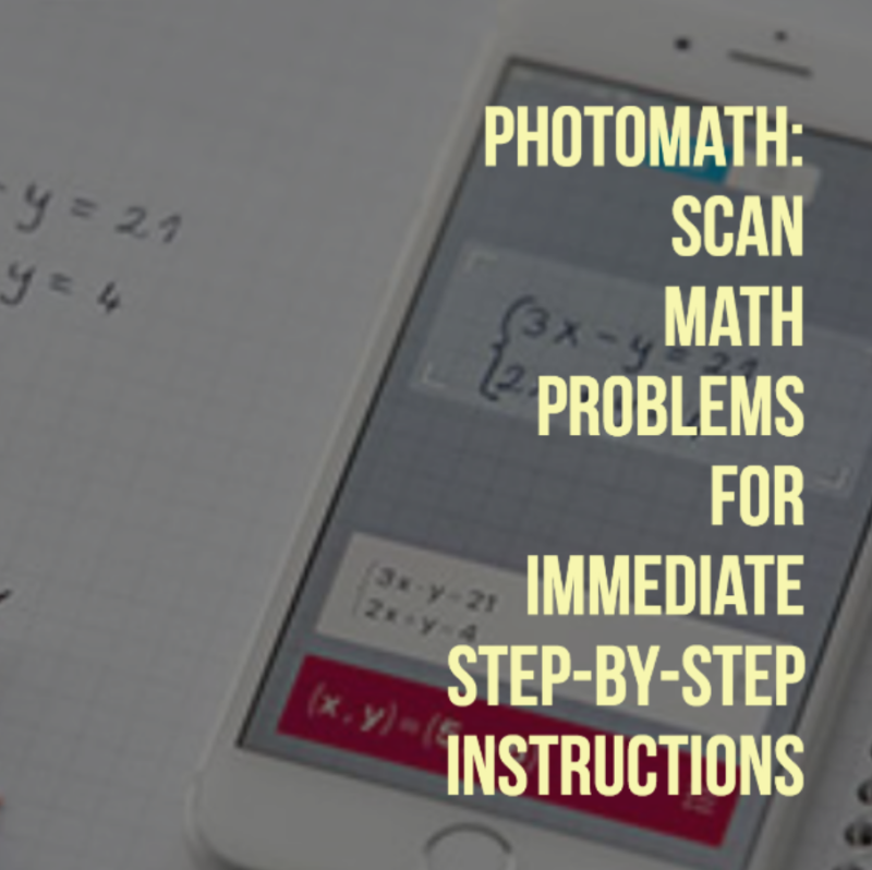 Photomath app: Scan math problems for immediate step-by-step instructions (with handwriting recognition!)