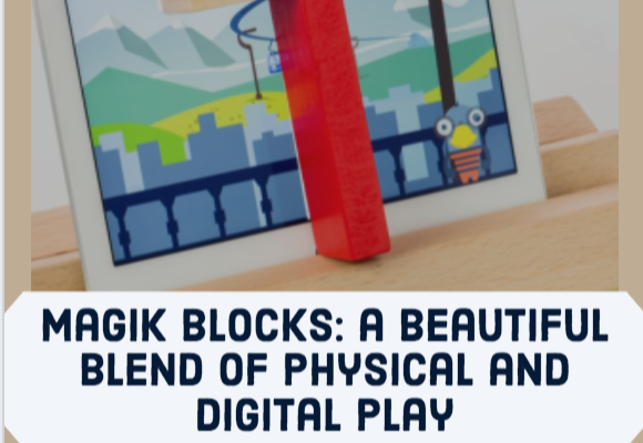 Magik Blocks: a beautiful blend of physical and digital play
